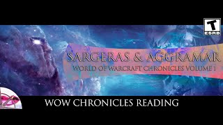 World of Warcraft Chronicles |  Sargeras and Aggramar | Lore Reading