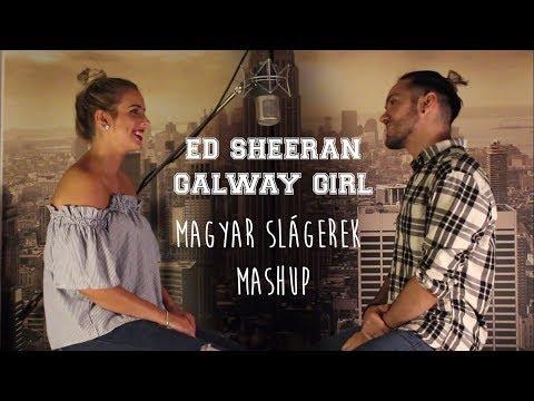 ED SHEERAN - GALWAY GIRL (MAGYAR SLÁGEREK MASHUP) feat RÉKA