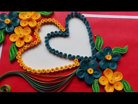 Paper Art | How to make Beautiful Flower with Heart Design Greeting Card | Paper Quilling Art