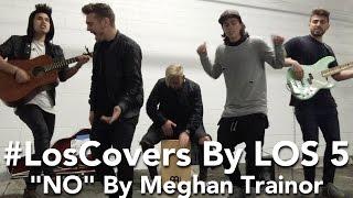 Meghan Trainor: NO - LOS 5 (cover)