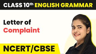 Letter of Complaint - Wriтing Skills   Class 10 English Grammar