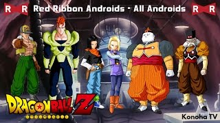 The Red Ribbon Androids - All Androids and Forms (Dragon Ball Z - Dragon Ball Heroes)