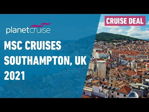 MSC Cruises UK Deals For 2021 | MSC Southampton Cruise Deals