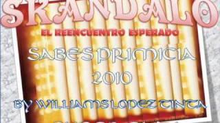 SKANDALO - EL REENCUENTRO ESPERADO - SABES -(PRIMICIA 2010)