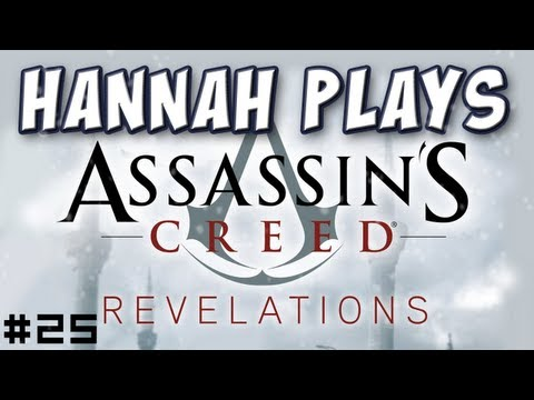 Hannah Plays! - Assassin's Creed Revelations 25 - The Maiden's Tower