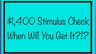 When Will You Get The $1,400 Stimulus Check? Third Stimulus Check
