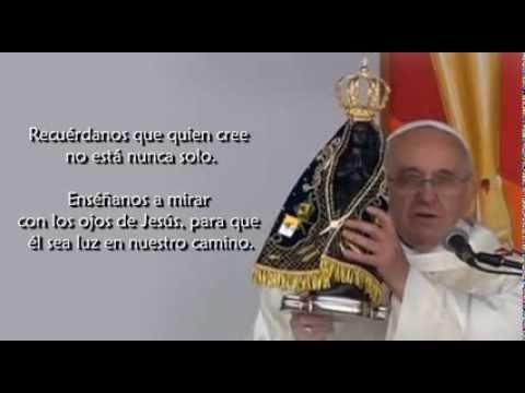 Oracion Del Papa Francisco A María En Su Encíclica Lumen Fidei Youtube