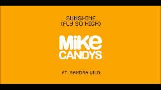 Mike Candys feat. Sandra Wild - Sunshine (Fly So High) [2012 Radio Mix]