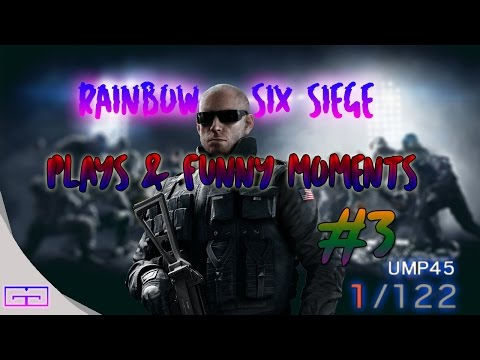 Rainbow Six Siege Plays and Funny Moments #3 | ONE BULLET CLUTCH