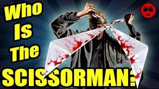 The Secret Origin of Scissorman - Culture Shock