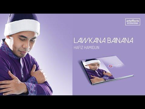 Hafiz Hamidun - Lawkana Bainana (Audio)