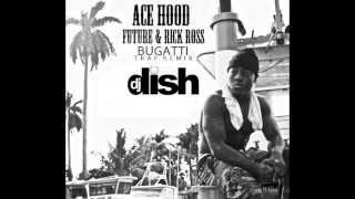 DJ DISH - Ace Hood ft Future & Rick Ross - Bugatti (Trap Remix)