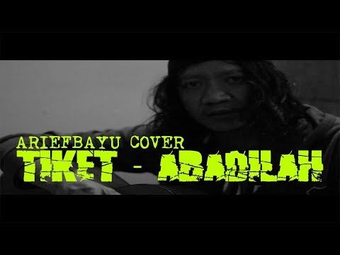 Tiket - Abadilah (cover full live  ariefbayu)
