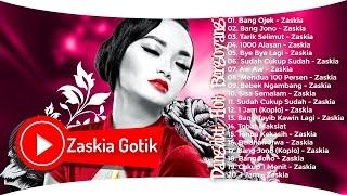 Zaskia Gotik Full Album Dangdut Terbaru 2017 Terpopuler (Dangdut Goyang Hot Terbaik)