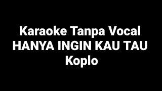 Karaoke Tanpa Vocal Hanya Ingin Kau - Koplo