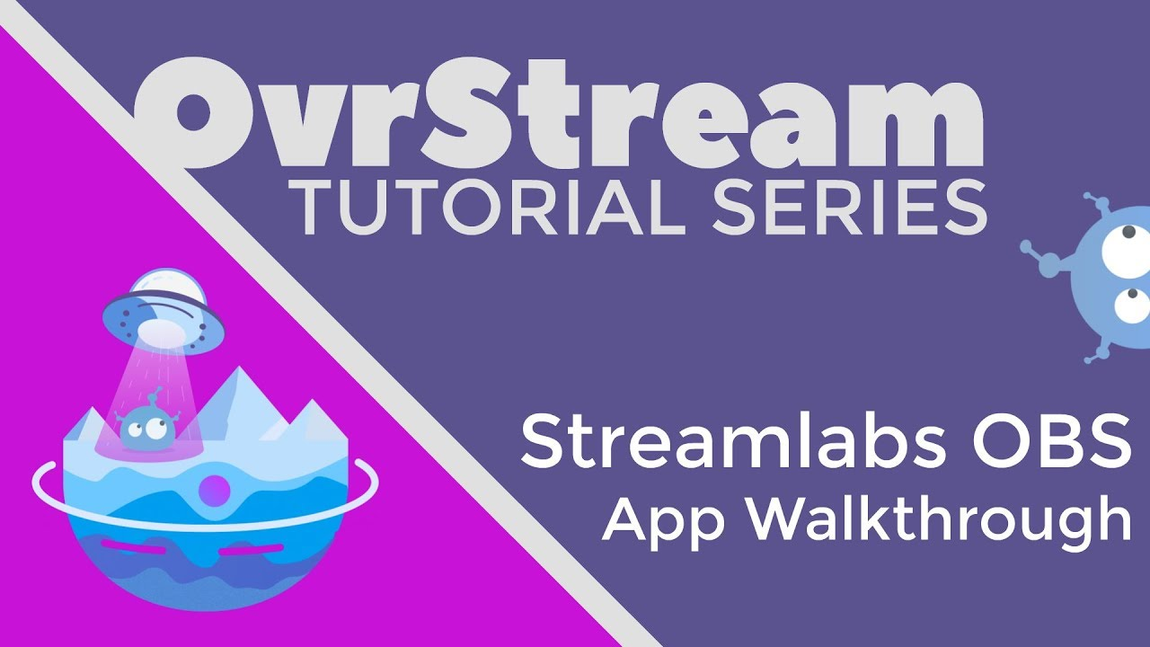 OvrStream 101: Getting Started