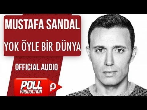 Mustafa Sandal - Yok Öyle Bir Dünya Dinle mp3 indir