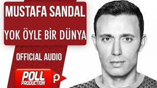Mustafa Sandal - Yok Öyle Bir Dünya - ( Official Audio )