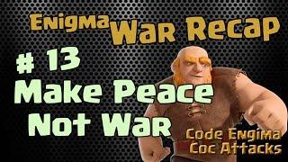 Clash of Clans - Enigma War Recap: #13 Make Peace Not War
