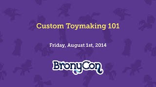 Custom Toymaking 101