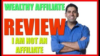 Wealthy Affiliate Review - Biggest Scam Of 2018 2019?  Or Legit?  Find out...(Not An Affiliate)