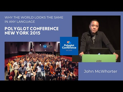 John McWhorter - Why the World Looks the Same in Any Language