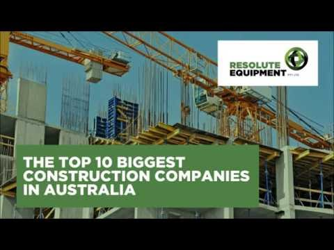 The top 10 biggest construction companies in Australia | Resolute Equipment
