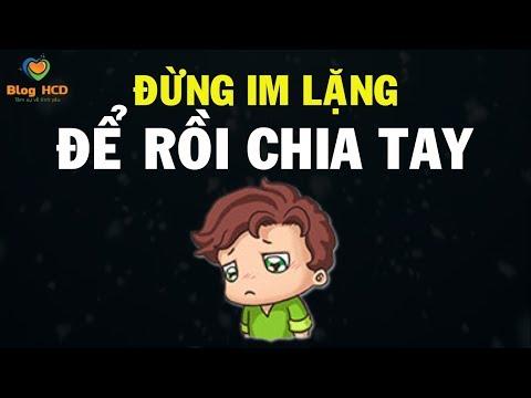 Đừng im lặng để rồi chia tay! Xem đừng buồn đấy! | Blog HCD ✔