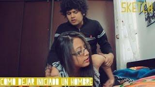 Repeat youtube video ¿CÓMO DEJAR INICIADO A UN HOMBRE? - ELCHICODELAFRO