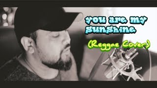 YOU ARE MY SUNSHINE  - (Rajive D - Reggae Cover)