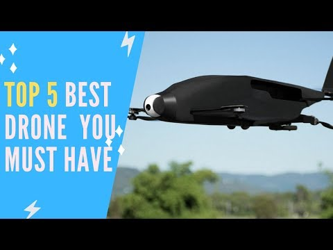 Top 5 Best Drone you Must Have