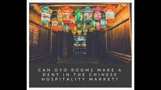 Does Oyo Rooms Have Any Chance of Succeeding in China?