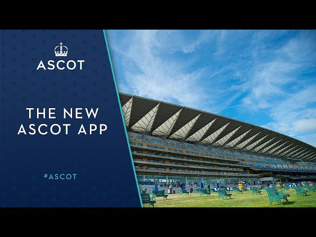 The new Ascot Racecourse App