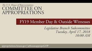 Hearing: FY 2019 - Legislative Branch Member Day and Outside Witnesses