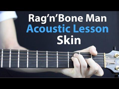 Rag'N'Bone Man - Skin: Acoustic Guitar Lesson