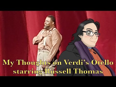 My Thoughts on Verdi's Otello starring Russell Thomas