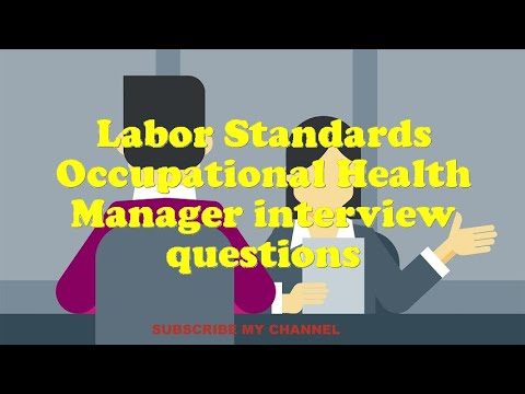 Labor Standards Occupational Health Manager interview questions