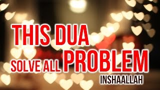Listen Daily to Solve all your Life Problems ᴴᴰ Solve all problem using this dua Insha Allah MP3