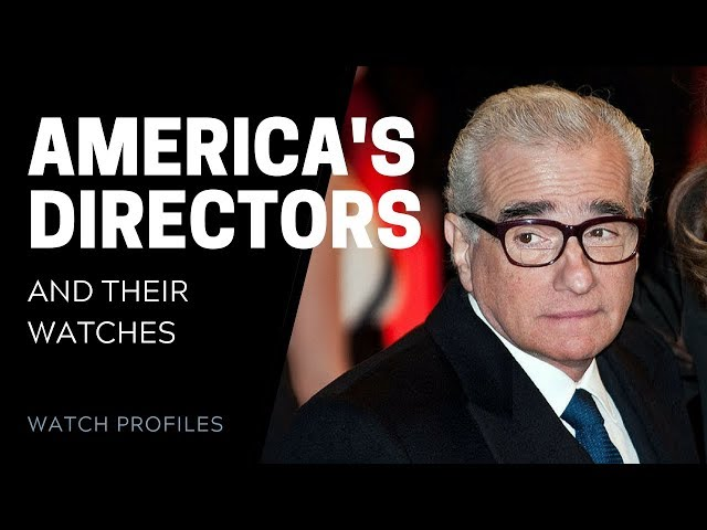 America's Best Directors and Their Watches | SwissWatchExpo [Watch Collection]