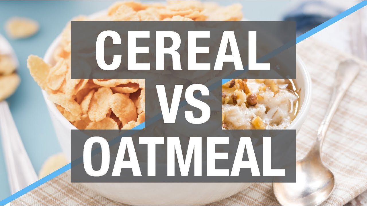 Cereal vs oatmeal who wins youtube ccuart Images
