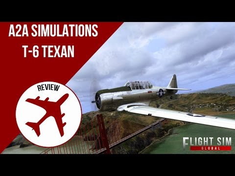 FSG | A2A Simulations North American T-6 Texan Review
