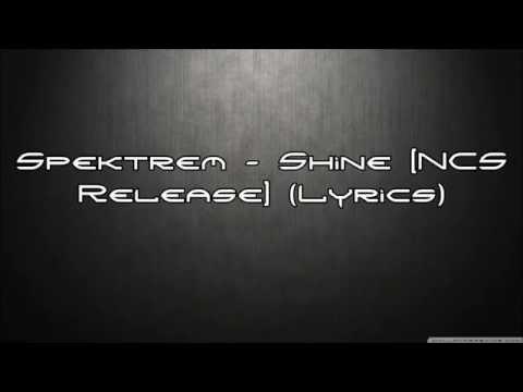 Spektrem - Shine [NCS Release] (Lyrics)