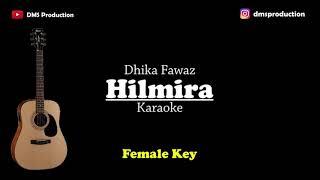 Hilmira - Dhika Fawaz (Female Key) Karaoke Akustik | Gitar Lirik | Tiktok Viral