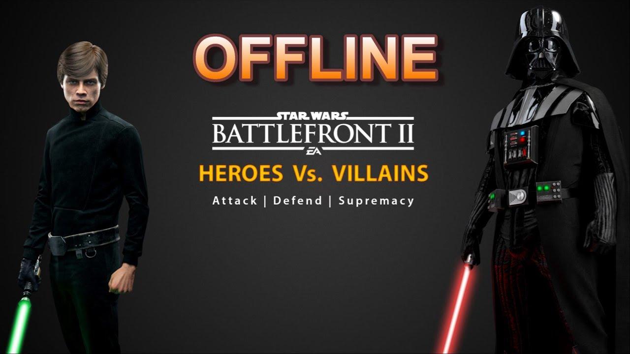 Download Battlefront 2 OFFLINE Heroes vs Villains Mode