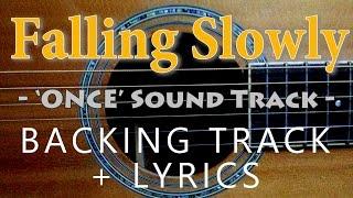 Falling Slowly - Glen Hansard & Marketa lrglova [Acoustic karaoke with lyrics]