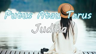 Download lagu Judika - Putus Atau terus Lirik