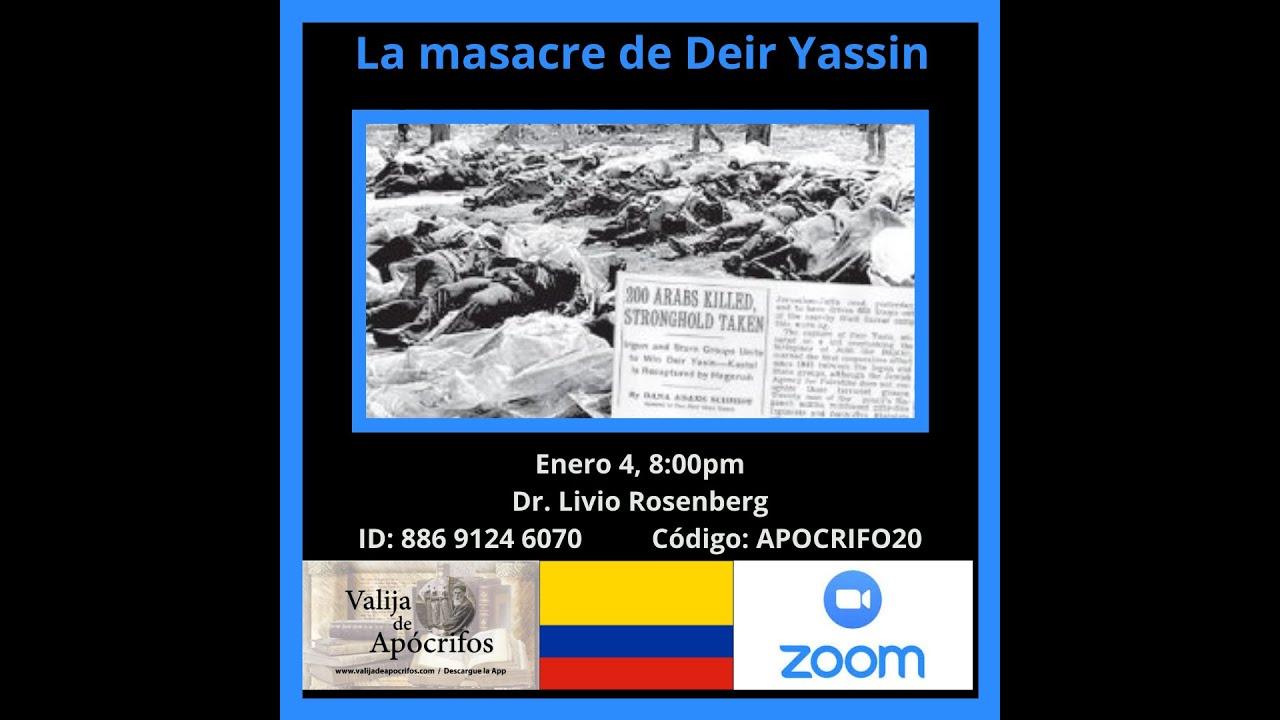 La masacre de Deir Yassin (1948). Un análisis diferente, con el Dr. Livio Rosenberg