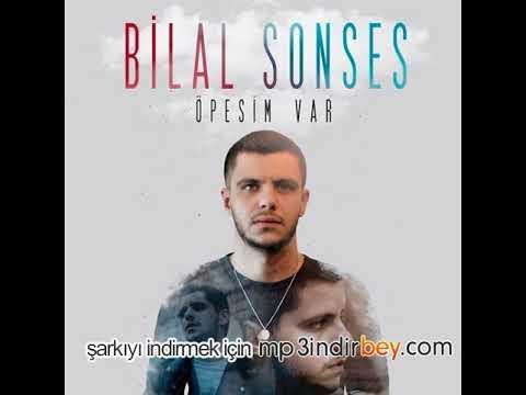 Bilal Sonses Öpesim Var