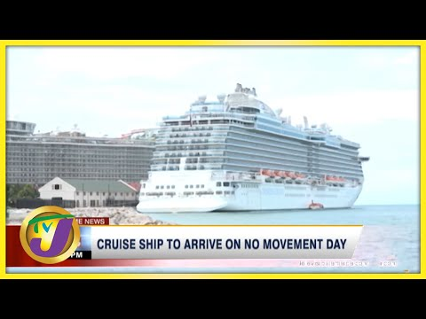 Cruise Ship to Arrive in Jamaica on No Movement Day | TVJ News
