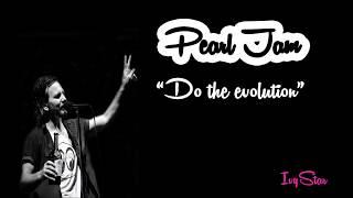 Pearl Jam - Do the evolution (lyrics)